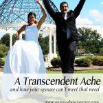 Transcendent Ache