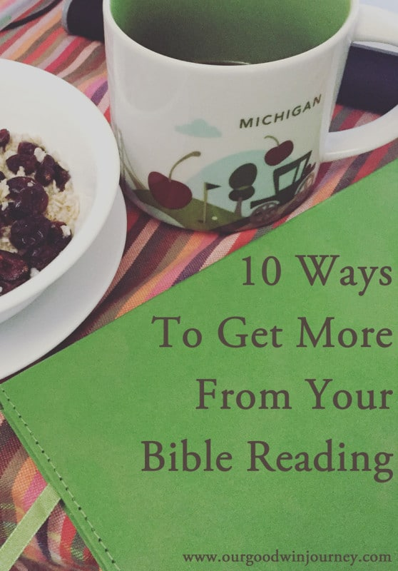 Daily Bible Study - 10 Ways to Get MORE From Your Bible Reading