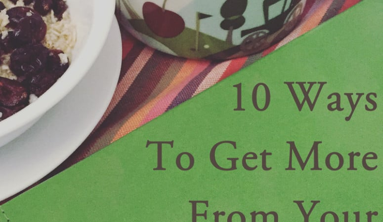 10 Ways To Get More