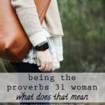 Being a Proverbs 31 Woman