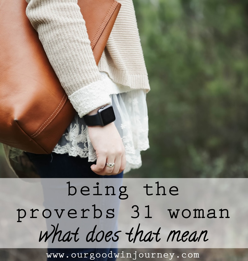 Proverbs Woman - What Does That Really Mean?