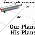 Our Plan and His Plan
