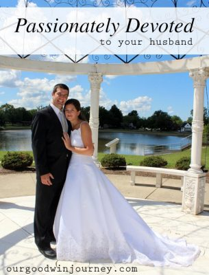 Christian Marriage - Being Passionately Devoted to Your Husband