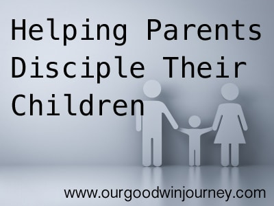 helping parents disciple their children: Biblical parenting