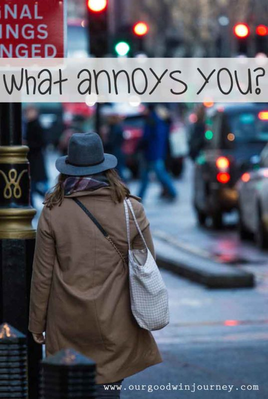 Annoying Things - What Annoys You And How Do You Handle It
