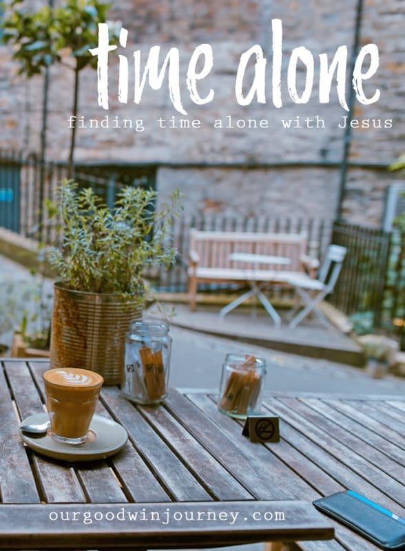Alone Time - The REAL Solution to Finding Time Alone With God