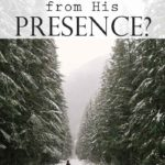 Where can you go from His Presence?