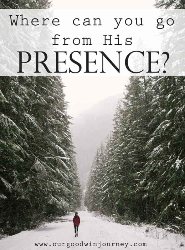 Presence of God - Where can you go from His Presence?