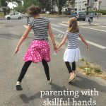 Parenting With Skillful Hands