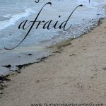When You Are Afraid