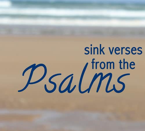 Sink Verses from Psalms