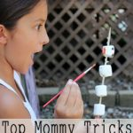 Top Mommy Tricks – easy ways to engage your kids
