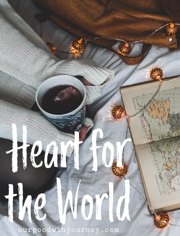 Heart for the World - Having a Missionary Heart For The World