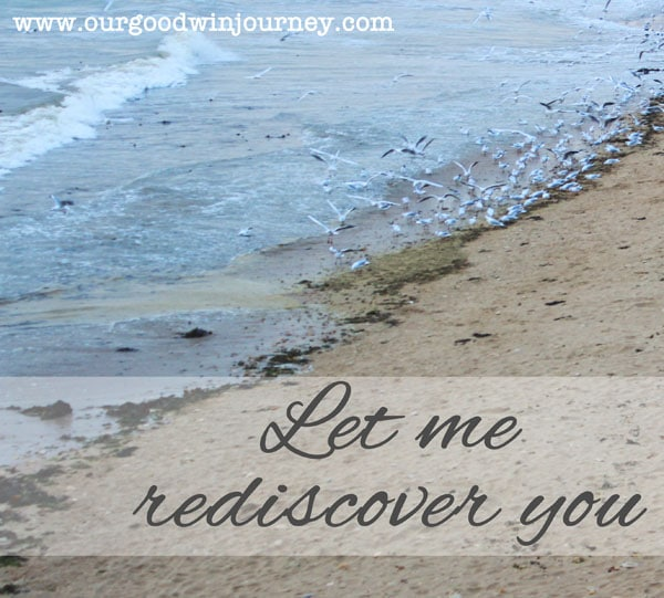 Discovering God - Let Me Rediscover You In New Ways