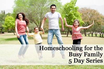 Homeschooling for the Busy Family - 5 Day Series