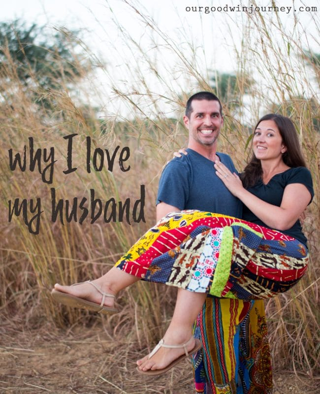 Love My Husband - Why I Love Him {It might surprise you!}