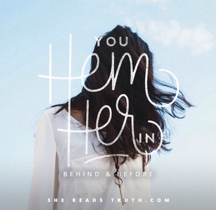 She Reads Truth - You Hem Her In