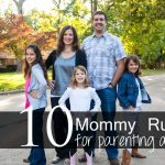 Mommy Rules for Parenting Ahead