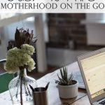 Busy Mom Tips – Learning About Motherhood on the Go