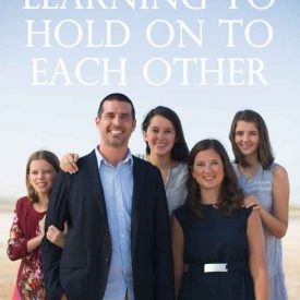 Hold On To Each Other - Holding On To Something Bigger