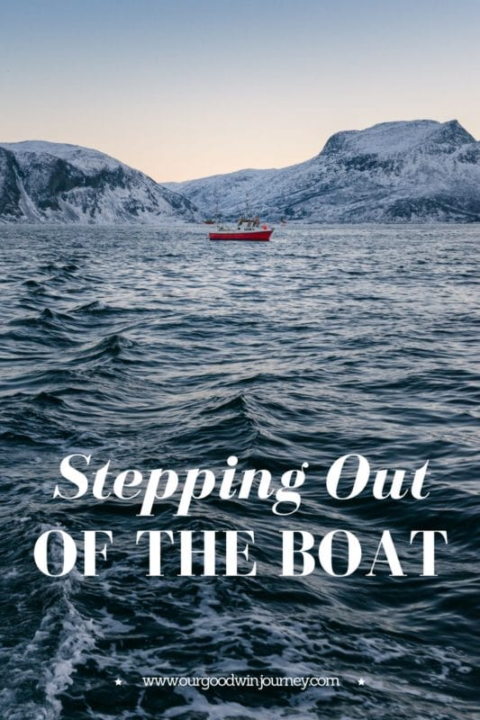 Step Out of the Boat - Are you willing to take that first step?