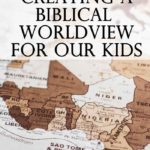 Creating a Biblical Worldview