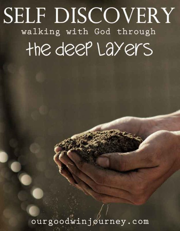 Self Discovery - Walking With God Through the Many Deep Layers