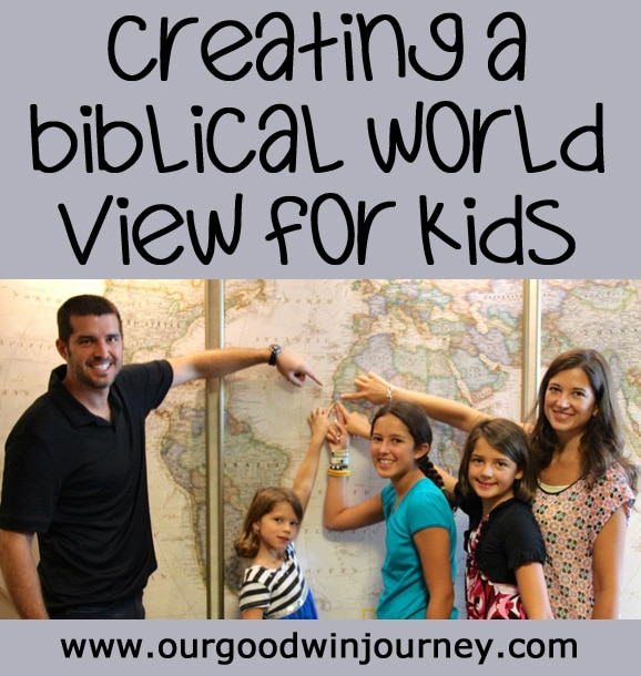 Creating A Biblical Worldview For Our Kids Through Real Life Situations