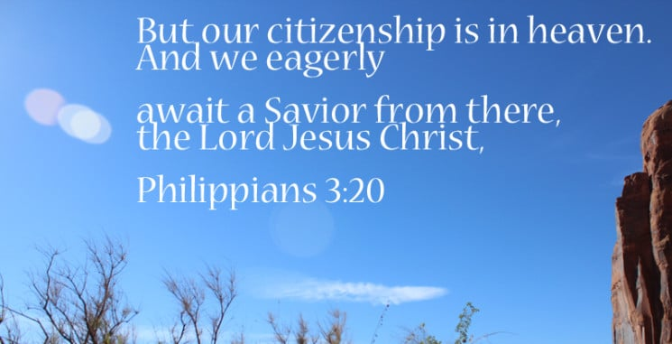 Citizenship in Heaven - Our Eternal Home is in Heaven