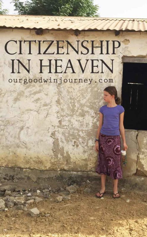 Citizenship in Heaven - Our Eternal Life and Home is in Heaven