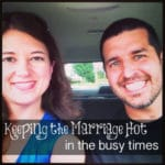 Keeping Marriage Hot in the Busy Times