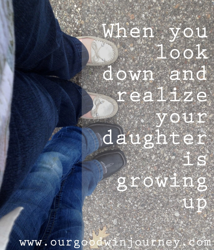 Your Daughter is Growing Up - When you realize that time is short