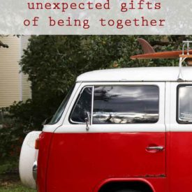 Family Travel - Unexpected Gifts of Being Together