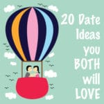 20 Creative Date Ideas You BOTH Will Love