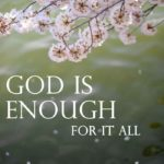 God is Enough for Today