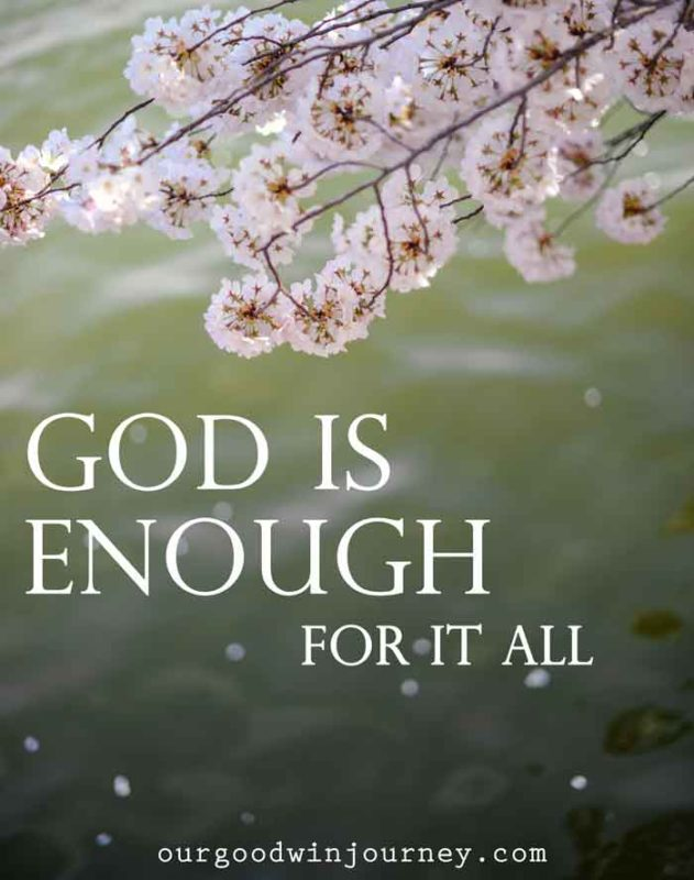 God is Enough for Today, Enough for Tomorrow, Enough Always