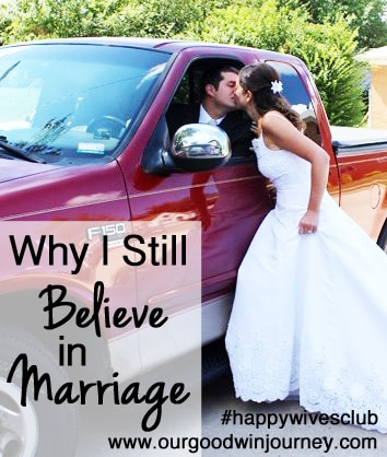 Why I still believe in marriage #happywivesclub