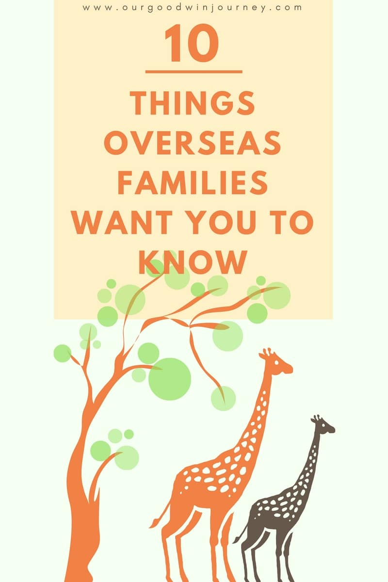 10 Things Overseas Families Want You To Know