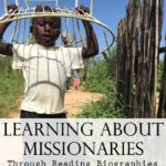 Helpful Biographies to Read about Missionaries