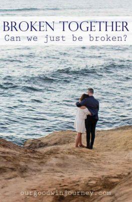 Broken Together - Can we just be broken together?
