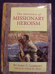 The Adventures of Missionary Heroism