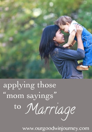 oh the things we say as a mom! What if we applied those things to our #marriage? #marriagetip #happywivesclub