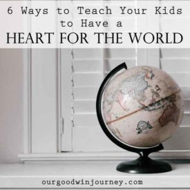 6 Ways to Teach Kids to Have a Heart for the World