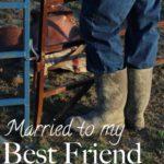 Married to my Best Friend
