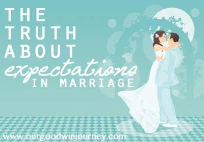 the truth about expectations in marriage #happywivesclub