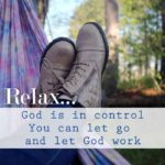 Relax and Let God Work