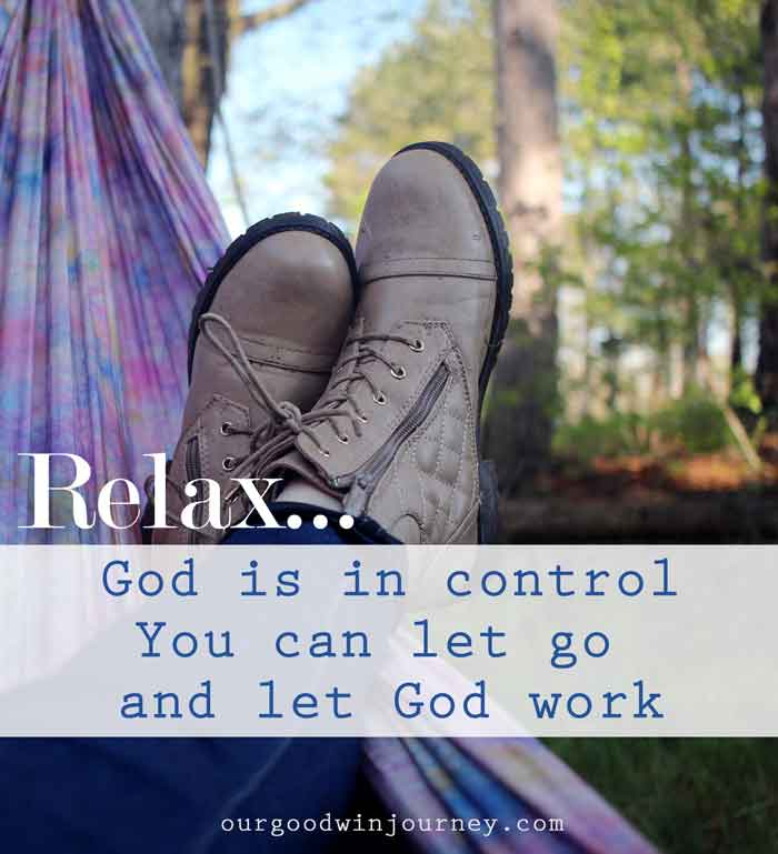 God Is In Control - Relax, Let Go and Let God Work