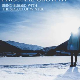 Personal Growth and Being Blessed with Winter
