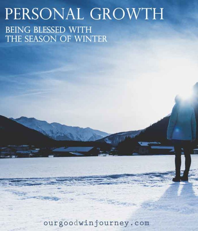 Personal Growth and Being Blessed with Winter Seasons in Life