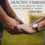 Why Kids Should Hear Parents Argue… Sometimes.